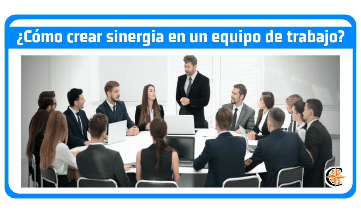 ¿Cómo crear sinergia en un equipo de trabajo?