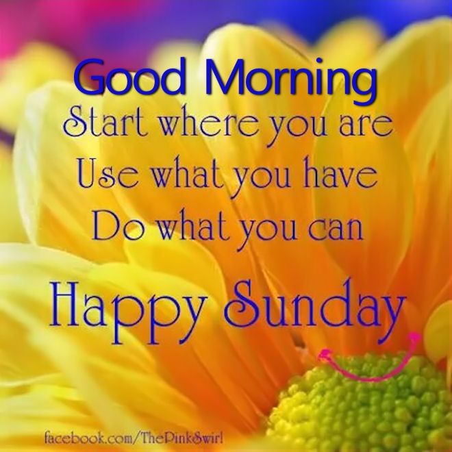 Start Where You Can Happy Sunday