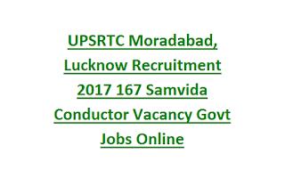 UPSRTC Moradabad, Lucknow Recruitment 2017 167 Samvida Conductor Vacancy Govt Jobs Online