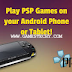 How To Download and Play PSP Games On Android or Tablet with PPSSPP