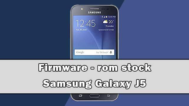 rom stock Samsung Galaxy J5 SM-J500H Clon