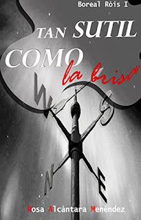 Tan sutil como la brisa (Boreal Róis 1)- Rosa Alcántara Menéndez