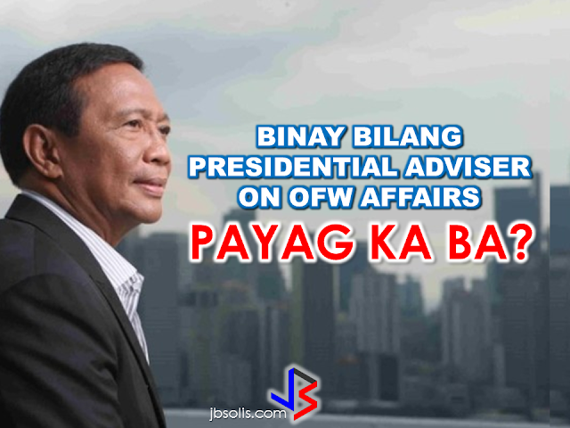 "Kabayan party-list Rep. Harry Roque said that former Vice President Jejomar Binay needs to go back to his post as Presidential Adviser on OFW Affairs as he made the pitch for Binay's reappointment  just a few months before the lapse of the one-year ban on appointing defeated candidates.      Roque, who supported Binay's presidential bid in the last elections, said that Binay was effective in his job as adviser on OFW affairs.   Binay has remained silent after Duterte assumed power, even he traded barbs with President Duterte during the 2016 campaign  Roque and ACTS OFW party-list Rep. John Bertiz are also batting for the creation of a separate government department that will handle the concerns of the OFWs.   They said that the Department of Foreign Affairs is not effective in handling and meeting the needs of OFWs because of the huge number of overseas Filipinos that needs assistance.    Lawmakers have been urging President Duterte to seek executive clemency for Jennifer Aresgado Dalquez, an overseas Filipino worker facing execution in the United Arab Emirates.  In 2014, OFW Jennifer Dalquez was arrested and jailed for killing her Arab employer who attempted to rape her at knife point. In self defense, Dalquez stabbed the Emirati with the same knife pointed to her by her employer. Her family appeal for help to President Rodrigo Duterte thus the DFA is doing everything they can in their power to reverse the decision of death sentence to the OFW. An OFW in the UAE being sentenced to death  in 2015 in the  still has time to appeal her case, the Department of Foreign Affairs (DFA) said .    According to DFA Spokesperson, Assistant Secretary Charles Jose , the legal process is still long and they are continuously hoping that  the death penalty sentence for Jennifer Dalquez will still be overruled.    The last hearing before the UAE Court of Appeals on Jennifer Dalquez's case was conducted early this month and the decision is expected to come out in February 27. If the ruling remains a ""guilty"" verdict, the decision can still be elevated to the UAE Supreme court.  In 2014, OFW Jennifer Dalquez was arrested and jailed for killing her Arab employer who attempted to rape her at knife point. In self defense, Dalquez stabbed the Emirati with the same knife pointed to her by her employer. Her family appeal for help to President Rodrigo Duterte thus the DFA is doing everything they can in their power to reverse the decision of death sentence to the OFW.     Dalquez's is just one of the 71 OFW in the list of the DFA  who has been jailed for various cases including those in the death row. The DFA data on 71 death convicts, Jose said, was a combination of those who were already convicted with finality, still undergoing trial and those who have just been charged. Jose said that the DFA categorizes the cases depending on the offense whether the case  could be potentially fall on death penalty.   RECOMMENDED: ON JAKATIA PAWA'S EXECUTION: ""WE DID EVERYTHING.."" -DFA  BELLO ASSURES DECISION ON MORATORIUM MAY COME OUT ANYTIME SOON  SEN. JOEL VILLANUEVA  SUPPORTS DEPLOYMENT BAN ON HSWS IN KUWAIT  AT LEAST 71 OFWS ON DEATH ROW ABROAD  DEPLOYMENT MORATORIUM, NOW! -OFW GROUPS  BE CAREFUL HOW YOU TREAT YOUR HSWS  PRESIDENT DUTERTE WILL VISIT UAE AND KSA, HERE'S WHY  MANPOWER AGENCIES AND RECRUITMENT COMPANIES TO BE HIT DIRECTLY BY HSW DEPLOYMENT MORATORIUM IN KUWAIT  UAE TO START IMPLEMENTING 5%VAT STARTING 2018  REMEMBER THIS 7 THINGS IF YOU ARE APPLYING FOR HOUSEKEEPING JOB IN JAPAN  KENYA , THE LEAST TOXIC COUNTRY IN THE WORLD; SAUDI ARABIA, MOST TOXIC  ""JUNIOR CITIZEN ""  BILL TO BENEFIT POOR FAMILIES   Binay was the Adviser of OFW Affairs during the last administration before he resigned and decided to join the presidential race.  Since October 2010, when Binay began serving as OFW-concerns adviser, he had helped in the repatriation of thousands of OFWs and helped prevent  several OFWs from execution, though he was not always successful in the matter.      Recommended: NATIONAL PORTAL AND NATIONAL BROADBAND PLAN TO  SPEED UP INTERNET SERVICES IN THE PHILIPPINES In a Facebook post of Agriculture Secretary Manny Piñol, he said that after a presentation made by Dept. of Information and Communications Technology (DICT) Secretary Rodolfo Salalima, Pres. Duterte emphasized the need for faster communications in the country.Pres. Duterte earlier said he would like the Department of Information and Communications Technology (DICT) ""to develop a national broadband plan to accelerate the deployment of fiber optics cables and wireless technologies to improve internet speed."" As a response to the President's SONA statement, Salalima presented the  DICT's national broadband plan that aims to push for free WiFi access to more areas in the countryside.  Good news to the Filipinos whose business and livelihood rely on good and fast internet connection such as stocks trading and online marketing. President Rodrigo Duterte  has already approved the establishment of  the National Government Portal and a National Broadband Plan during the 13th Cabinet Meeting in Malacañang today. In a facebook post of Agriculture Secretary Manny Piñol, he said that after a presentation made by Dept. of Information and Communications Technology (DICT) Secretary Rodolfo Salalima, Pres. Duterte emphasized the need for faster communications in the country. Pres. Duterte earlier said he would like the Department of Information and Communications Technology (DICT) ""to develop a national broadband plan to accelerate the deployment of fiber optics cables and wireless technologies to improve internet speed."" As a response to the President's SONA statement, Salalima presented the  DICT's national broadband plan that aims to push for free WiFi access to more areas in the countryside.  The broadband program has been in the work since former President Gloria Arroyo but due to allegations of corruption and illegality, Mrs. Arroyo cancelled the US$329 million National Broadband Network (NBN) deal with China's ZTE Corp.just 6 months after she signed it in April 2007.  Fast internet connection benefits not only those who are on internet business and online business but even our over 10 million OFWs around the world and their families in the Philippines. When the era of snail mails, voice tapes and telegram  and the internet age started, communications with their loved one back home can be much easier. But with the Philippines being at #43 on the latest internet speed ranks, something is telling us that improvement has to made.                RECOMMENDED  BEWARE OF SCAMMERS!  RELOCATING NAIA  THE HORROR AND TERROR OF BEING A HOUSEMAID IN SAUDI ARABIA  DUTERTE WARNING  NEW BAGGAGE RULES FOR DUBAI AIRPORT    HUGE FISH SIGHTINGS    NATIONWIDE SMOKING BAN SIGNED BY PRESIDENT DUTERTE In January, Health Secretary Paulyn Ubial said that President Duterte had asked her to draft the executive order similar to what had been implemented in Davao City when he was a mayor, it is the ""100% smoke-free environment in public places.""Today, a text message from Sec. Manny Piñol to ABS-CBN News confirmed that President Duterte will sign an Executive Order to ban smoking in public places as drafted by the Department of Health (DOH). If you know someone who is sick, had an accident  or relatives of an employee who died while on duty, you can help them and their families  by sharing them how to claim their benefits from the government through Employment Compensation Commission.  Here are the steps on claiming the Employee Compensation for private employees.        Step 1. Prepare the following documents:  Certificate of Employment- stating  the actual duties and responsibilities of the employee at the time of his sickness or accident.  EC Log Book- certified true copy of the page containing the particular sickness or accident that happened to the employee.  Medical Findings- should come from  the attending doctor the hospital where the employee was admitted.     Step 2. Gather the additional documents if the employee is;  1. Got sick: Request your company to provide  pre-employment medical check -up or  Fit-To-Work certification at the time that you first got hired . Also attach Medical Records from your company.  2. In case of accident: Provide an Accident report if the accident happened within the company or work premises. Police report if it happened outside the company premises (i.e. employee's residence etc.)  3 In case of Death:  Bring the Death Certificate, Medical Records and accident report of the employee. If married, bring the Marriage Certificate and the Birth Certificate of his children below 21 years of age.      FINAL ENTRY HERE, LINKS OTHERS   Step 3.  Gather all the requirements together and submit it to the nearest SSS office. Wait for the SSS decision,if approved, you will receive a notice and a cheque from the SSS. If denied, ask for a written denial letter from SSS and file a motion for reconsideration and submit it to the SSS Main office. In case that the motion is  not approved, write a letter of appeal and send it to ECC and wait for their decision.      Contact ECC Office at ECC Building, 355 Sen. Gil J. Puyat Ave, Makati, 1209 Metro ManilaPhone:(02) 899 4251 Recommended: NATIONAL PORTAL AND NATIONAL BROADBAND PLAN TO  SPEED UP INTERNET SERVICES IN THE PHILIPPINES In a Facebook post of Agriculture Secretary Manny Piñol, he said that after a presentation made by Dept. of Information and Communications Technology (DICT) Secretary Rodolfo Salalima, Pres. Duterte emphasized the need for faster communications in the country.Pres. Duterte earlier said he would like the Department of Information and Communications Technology (DICT) ""to develop a national broadband plan to accelerate the deployment of fiber optics cables and wireless technologies to improve internet speed."" As a response to the President's SONA statement, Salalima presented the  DICT's national broadband plan that aims to push for free WiFi access to more areas in the countryside.   Read more: http://www.jbsolis.com/2017/03/president-rodrigo-duterte-approved.html#ixzz4bC6eQr5N Good news to the Filipinos whose business and livelihood rely on good and fast internet connection such as stocks trading and online marketing. President Rodrigo Duterte  has already approved the establishment of  the National Government Portal and a National Broadband Plan during the 13th Cabinet Meeting in Malacañang today. In a facebook post of Agriculture Secretary Manny Piñol, he said that after a presentation made by Dept. of Information and Communications Technology (DICT) Secretary Rodolfo Salalima, Pres. Duterte emphasized the need for faster communications in the country. Pres. Duterte earlier said he would like the Department of Information and Communications Technology (DICT) ""to develop a national broadband plan to accelerate the deployment of fiber optics cables and wireless technologies to improve internet speed."" As a response to the President's SONA statement, Salalima presented the  DICT's national broadband plan that aims to push for free WiFi access to more areas in the countryside.  The broadband program has been in the work since former President Gloria Arroyo but due to allegations of corruption and illegality, Mrs. Arroyo cancelled the US$329 million National Broadband Network (NBN) deal with China's ZTE Corp.just 6 months after she signed it in April 2007.  Fast internet connection benefits not only those who are on internet business and online business but even our over 10 million OFWs around the world and their families in the Philippines. When the era of snail mails, voice tapes and telegram  and the internet age started, communications with their loved one back home can be much easier. But with the Philippines being at #43 on the latest internet speed ranks, something is telling us that improvement has to made.                RECOMMENDED  BEWARE OF SCAMMERS!  RELOCATING NAIA  THE HORROR AND TERROR OF BEING A HOUSEMAID IN SAUDI ARABIA  DUTERTE WARNING  NEW BAGGAGE RULES FOR DUBAI AIRPORT    HUGE FISH SIGHTINGS    NATIONWIDE SMOKING BAN SIGNED BY PRESIDENT DUTERTE In January, Health Secretary Paulyn Ubial said that President Duterte had asked her to draft the executive order similar to what had been implemented in Davao City when he was a mayor, it is the ""100% smoke-free environment in public places.""Today, a text message from Sec. Manny Piñol to ABS-CBN News confirmed that President Duterte will sign an Executive Order to ban smoking in public places as drafted by the Department of Health (DOH).  Read more: http://www.jbsolis.com/2017/03/executive-order-for-nationwide-smoking.html#ixzz4bC77ijSR   EMIRATES ID CAN NOW BE USED AS HEALTH INSURANCE CARD  TODAY'S NEWS THAT WILL REVIVE YOUR TRUST TO THE PHIL GOVERNMENT  BEWARE OF SCAMMERS!  RELOCATING NAIA  THE HORROR AND TERROR OF BEING A HOUSEMAID IN SAUDI ARABIA  DUTERTE WARNING  NEW BAGGAGE RULES FOR DUBAI AIRPORT    HUGE FISH SIGHTINGS    EMIRATES ID CAN NOW BE USED AS HEALTH INSURANCE CARD  TODAY'S NEWS THAT WILL REVIVE YOUR TRUST TO THE PHIL GOVERNMENT  BEWARE OF SCAMMERS!  RELOCATING NAIA  THE HORROR AND TERROR OF BEING A HOUSEMAID IN SAUDI ARABIA  DUTERTE WARNING  NEW BAGGAGE RULES FOR DUBAI AIRPORT    HUGE FISH SIGHTINGS"