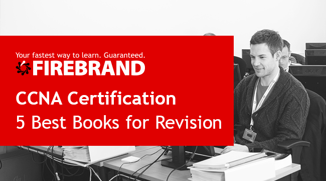 Firebrand Blog The 5 Best Ccna Books For Exam Revision In 2019