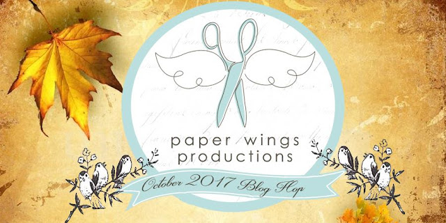 Paper Wings Productions October 2017 Blog Hop