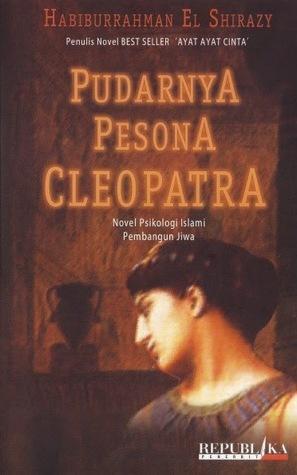 Pudarnya Pesona Cleopatra ~ Habiburrahman El Shirazy