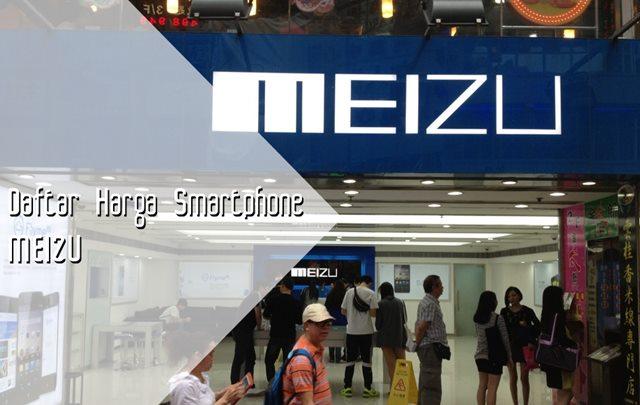 Daftar Harga Terbaru Smartphone MEIZU