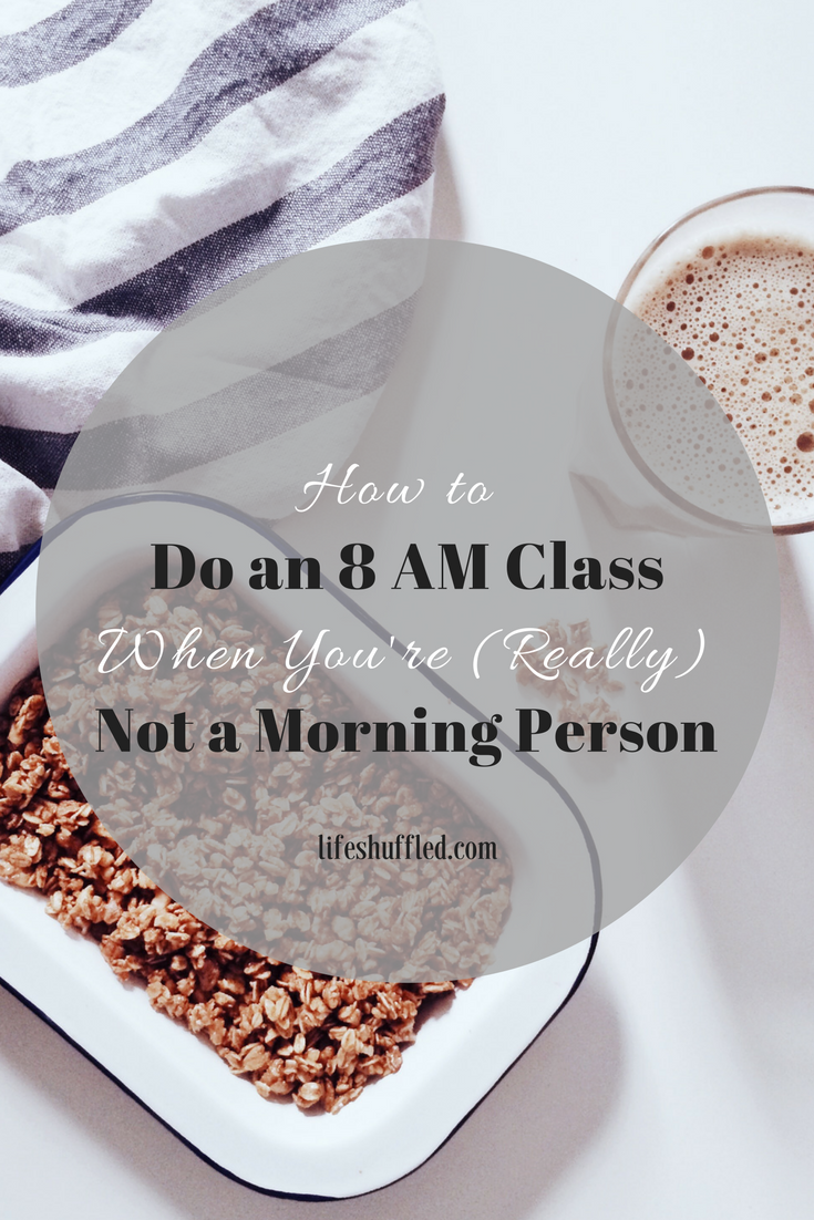 http://www.lifeshuffled.com/2017/01/how-to-survive-8-am-class-when-youre.html