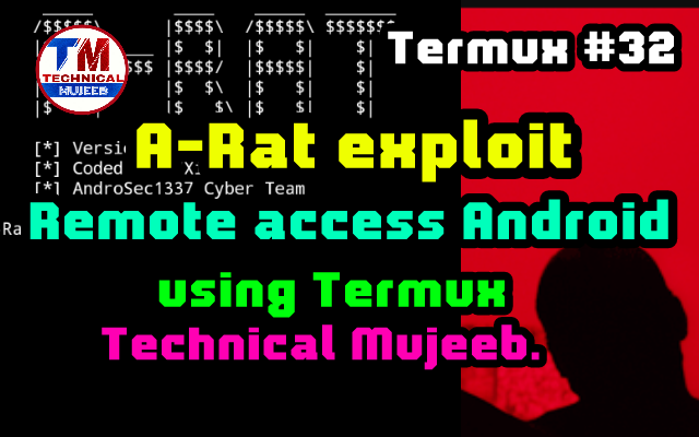 A-RAT virus /Rat/ Exploit Remotely Access android in Termux