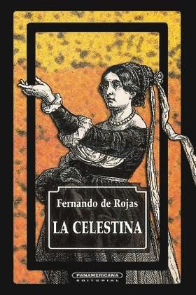 La Celestina, de Fernando de Rojas (aprox: 1500)