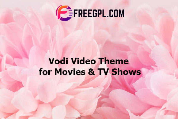 Vodi - Video WordPress Theme for Movies & TV Shows Nulled Download Free