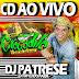CD AO VIVO CROCODILO NA FLORENTINA 15-01-2017 DJ PATRESE