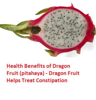 Health Benefits of Dragon Fruit (pitahaya) - Dragon Fruit Helps Treat Constipation
