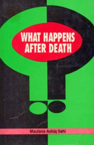 What Happens After Death By Shaykh Ashiq Ilahi Madni (r.a)