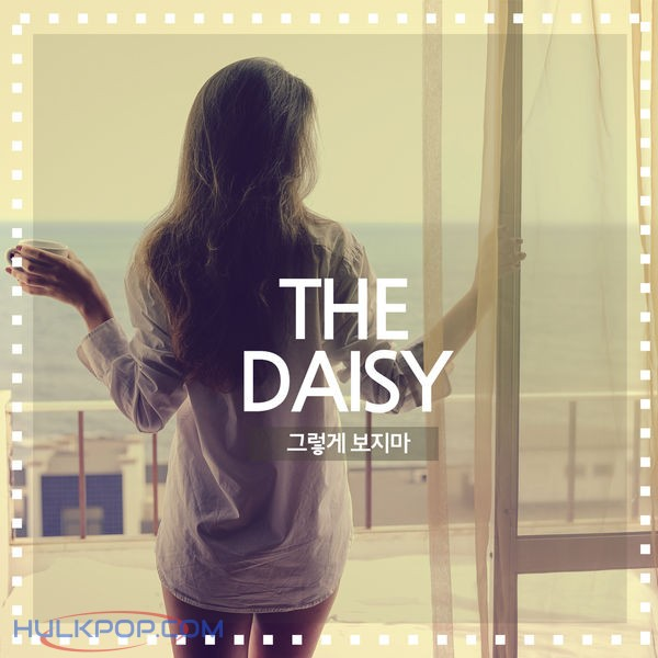 THE DAISY – Don't Look At Me Like That – Single