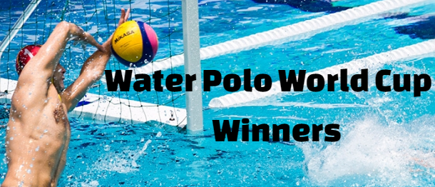 FINA men's Water Polo World Cup, previous Champions-winners, History, by year, list.