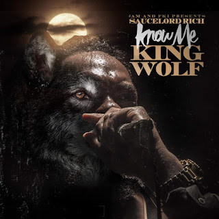 "SauceLord Rich - Know Me ""King Wolf"" (2016) - Album Download, Itunes Cover, Official Cover, Album CD Cover Art, Tracklist"