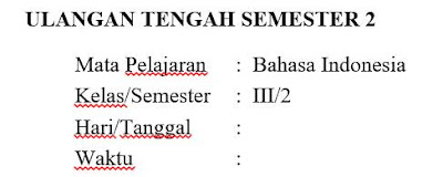 Soal UTS Bahasa Indonesia Kelas 3 Semester 2 Dan Kunci Jawaban