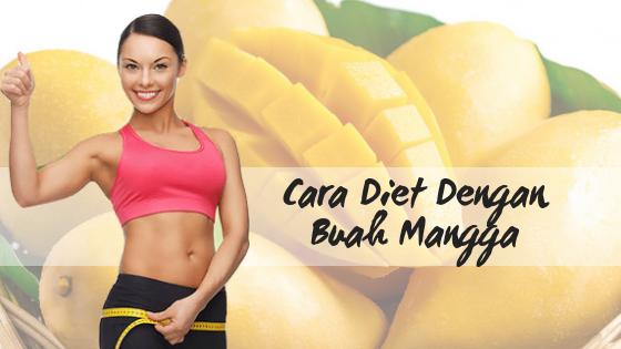 cara diet menggunakan buah mangga
