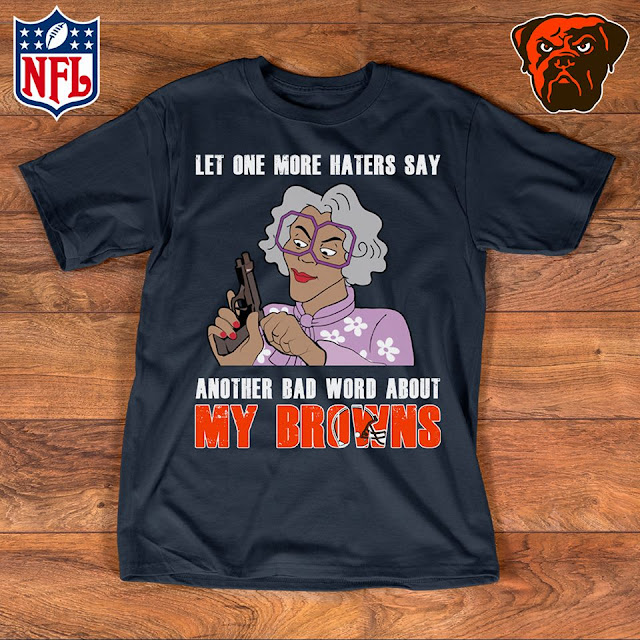 Cleveland Browns - Let One More Mater Say Another Bad Word About Shirt