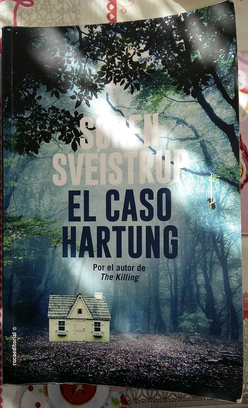 Novela+mas+que+negra+y+policiaca+Caso+Hartung+Soren+Sveistrup.jpg
