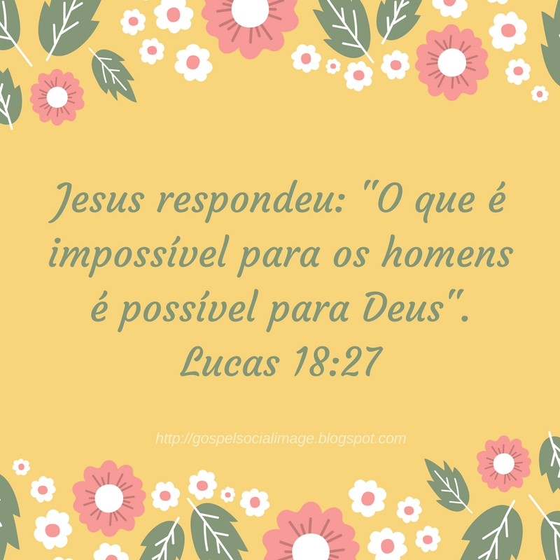 Imagens lindas evangélicas de Fé - Lucas 18.27