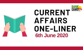 Current Affairs One-Liner: 6th June 2020