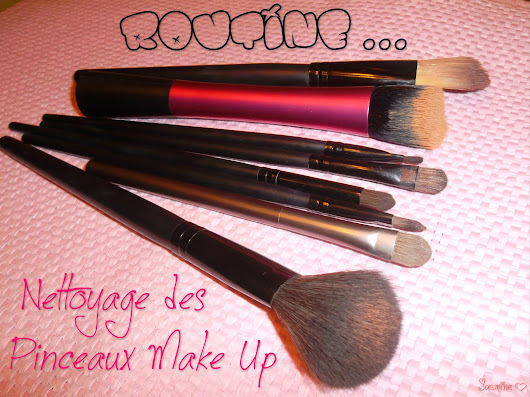 "Routine : "" Nettoyage des pinceaux Make Up """