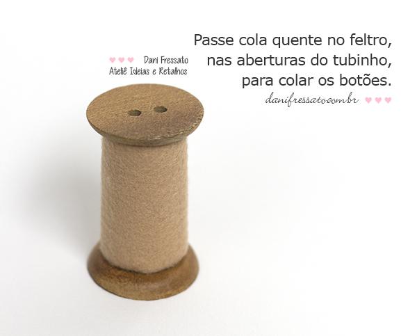 Carretel feito com papel, feltro e botões Ideias e Retalhos por Dani Fressato