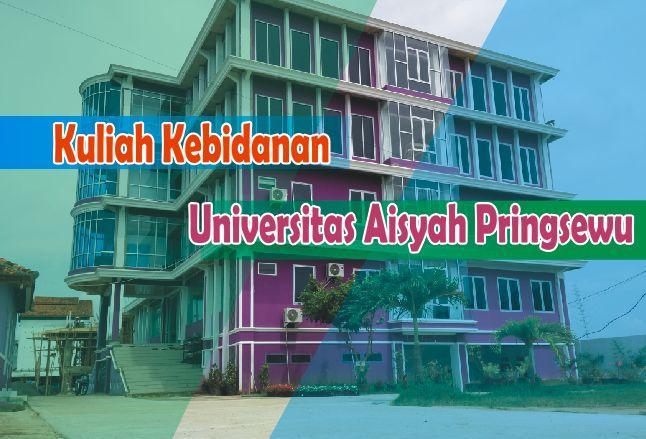 coba geh Kuliah Kebidanan di Universitas Aisyah Pringsewu Biaya Kuliah Murah Bisa Dicicil