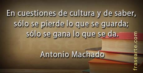 Frases sobre cultura - Antonio Machado