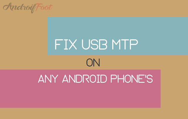 How to fix Error USB MTP in any Android smartphone easily