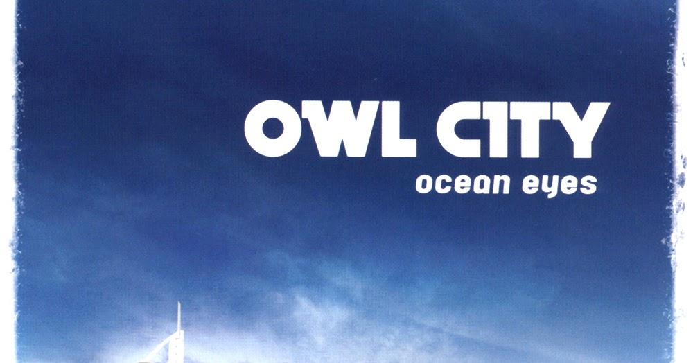 Download Full Free Album Owl City - Ocean Eyes ( rar/ zip) | FMM