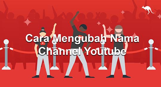 Cara Mengganti Nama Channel Youtube Dengan Mudah