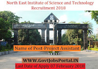 North East Institute of Science and Technology Recruitment 2018– Project Assistant