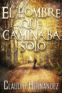 El hombre que caminaba solo- Claudio Hernández