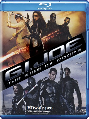 GI Joe The Rise of Cobra (2009) 1080p & 720p BluRay
