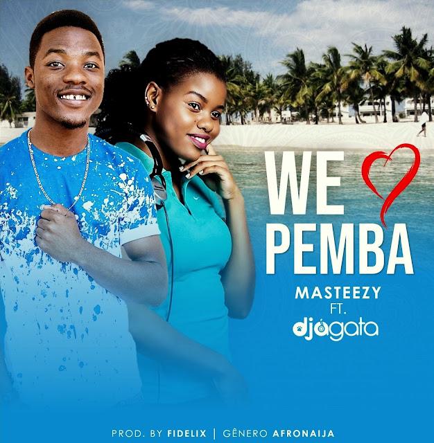 """Masteezy lança a música """"We Love Pemba"""" com participação de DJ Agata"""