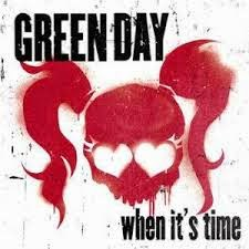 Green Day When It's Time Lyrics