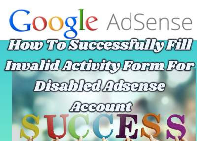How To Successfully Fill Invalid Activity Form For Disabled Adsense Account
