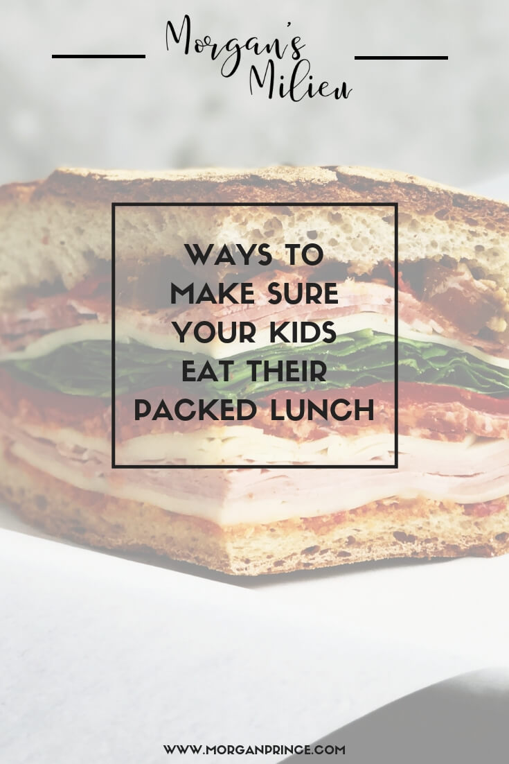 Ways To Make Sure Your Kids Eat Their Packed Lunch | Looking for ideas to get your kids to eat? Try these top tips and your kids will be coming home with an empty packed lunch before you know it. Click now or pin to read later.