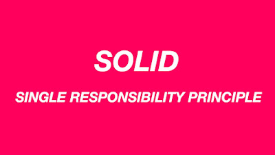 Single Responsibility Principle Example - SRP of SOLID design principles