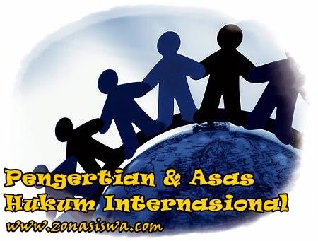 Pengertian dan Asas Hukum Internasional | www.zonasiswa.com