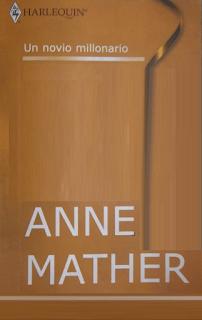 Anne Mather - Un Novio Millonario