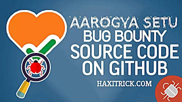 Aarogya Setu Bug Bounty and Open Source Code on Github