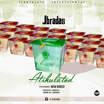 [Music] Jbradas ft NewBreed - Atikulated