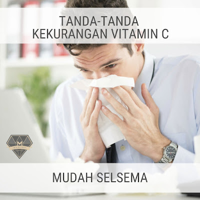 Tanda Kurang Vitamin C - Mudah Selsema