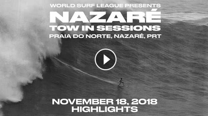 Nazaré Tow In Session Highlights - Nov 18 2018
