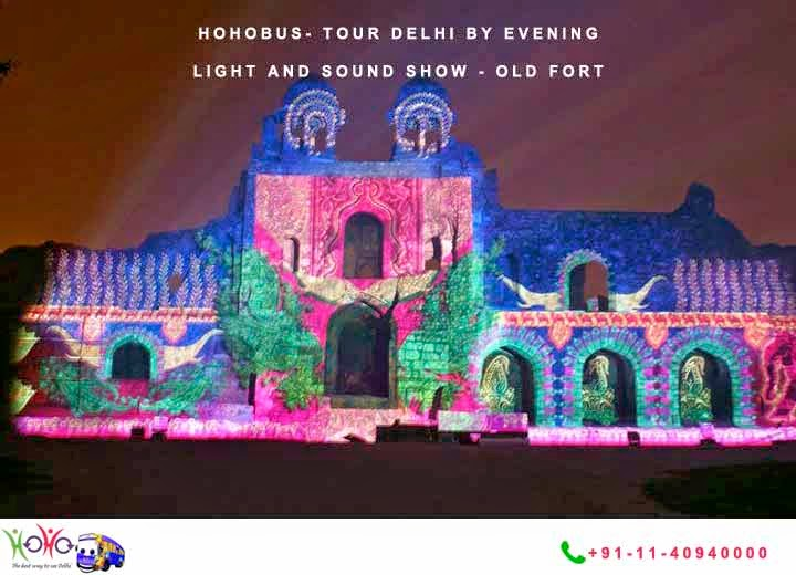 HOHO DELHI BY EVENING TOUR - LIGHT AND SOUND SHOW - OLD FORT