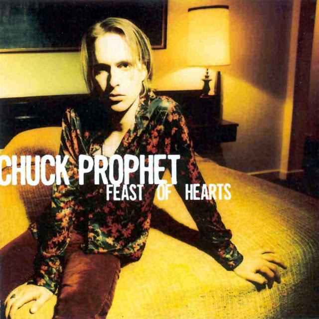 Chuck Prophet - Feast Of Heart